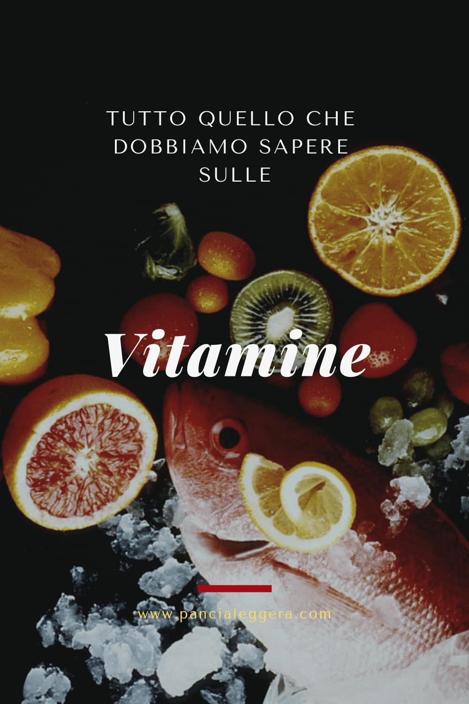 Tutto quello che dobbiamo sapere sulle vitamine, quali sono e dove si trovano?