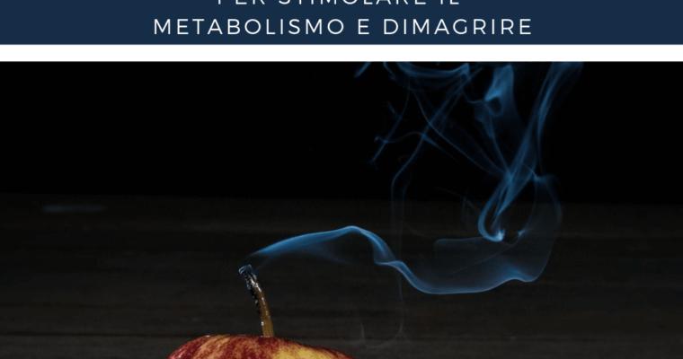 alimenti che stimolano il metabolismo