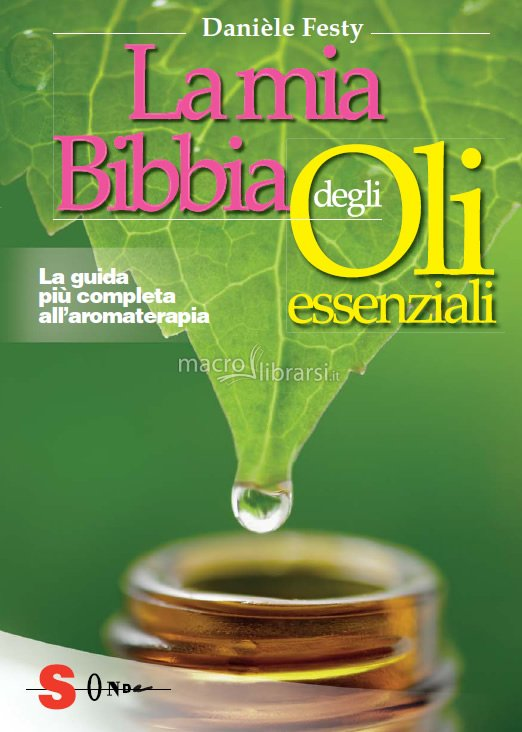 la-mia-bibbia-degli-oli-essenziali-libro