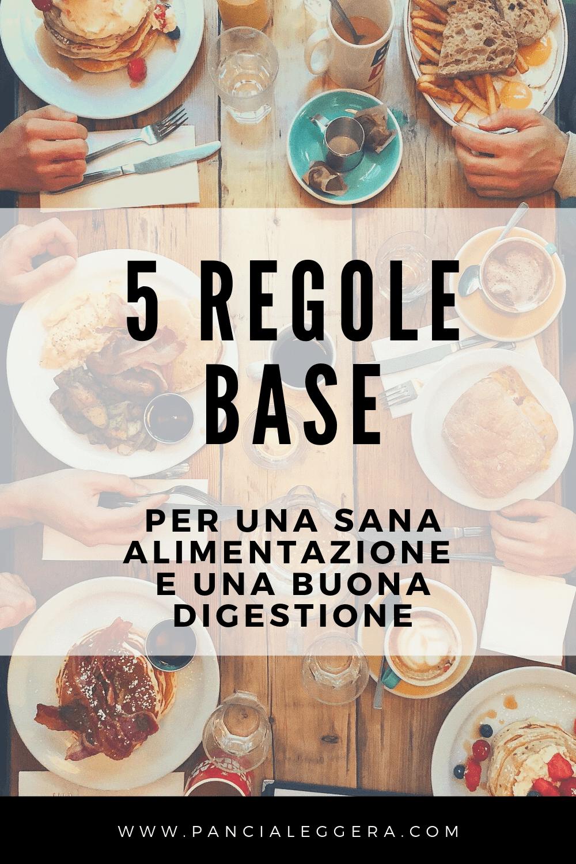 Le 5 regole base per un'alimentazione sana e per una corretta digestione