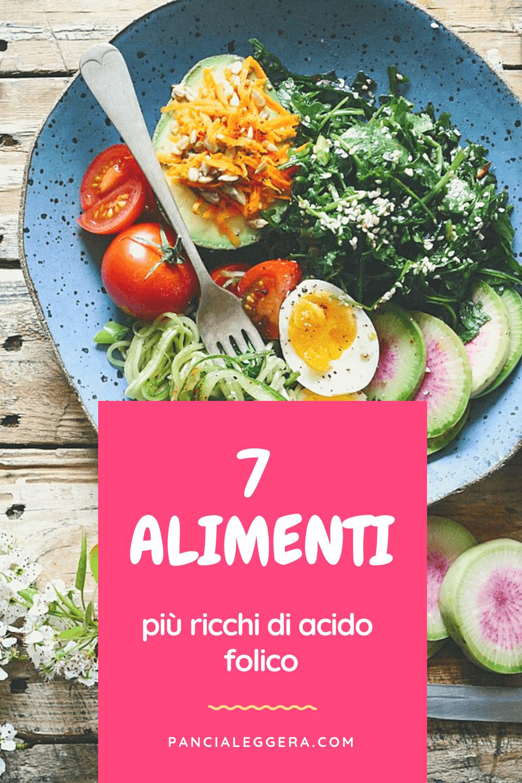 I 7 alimenti più ricchi di acido folico