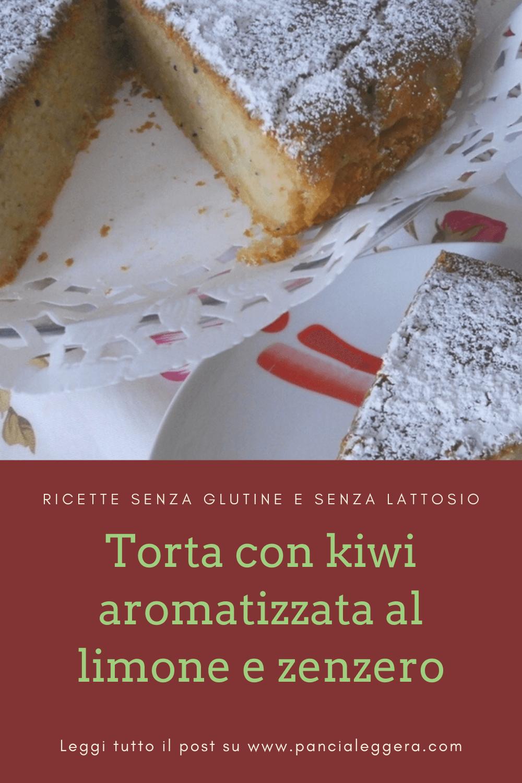 Torta di kiwi aromatizzata al limone e zenzero – ricetta light, senza glutine e senza lattosio