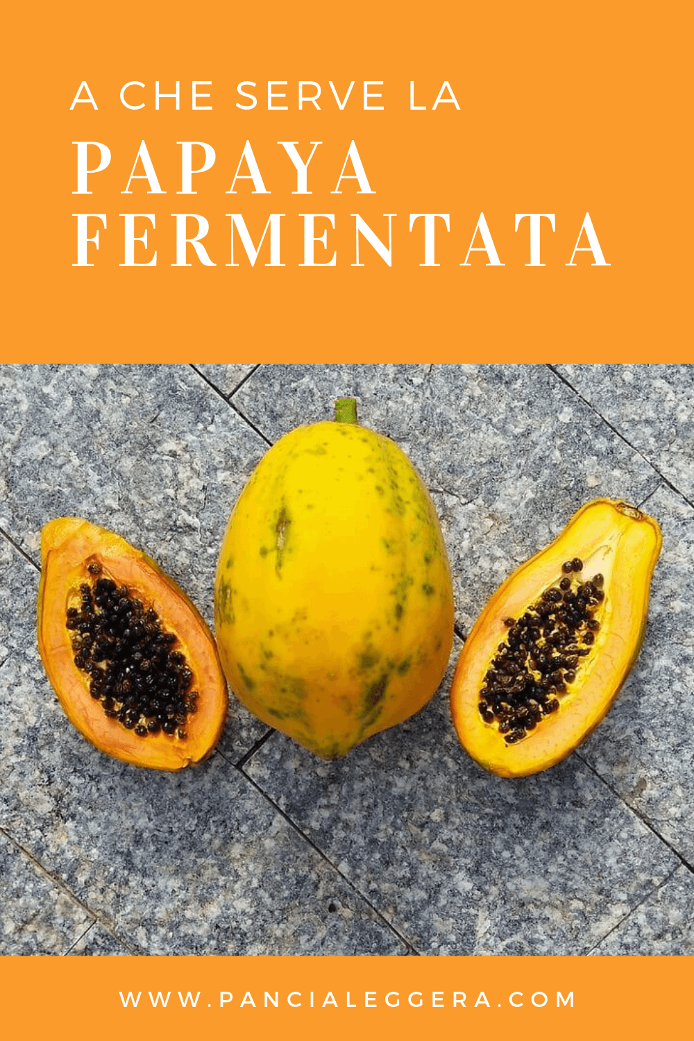 a che serve la papaya fermentata