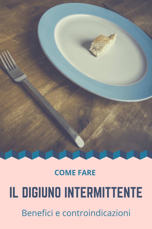 La dieta del digiuno intermittente – come farla e quali controindicazioni ha?