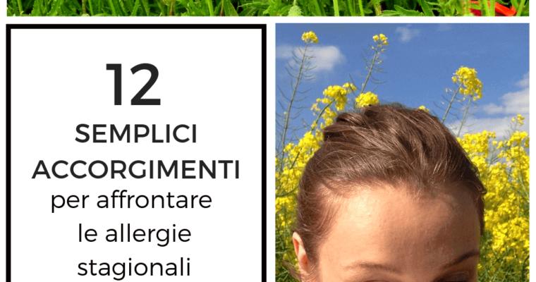 Allergie stagionali: 12 semplici accorgimenti per difendersi al meglio