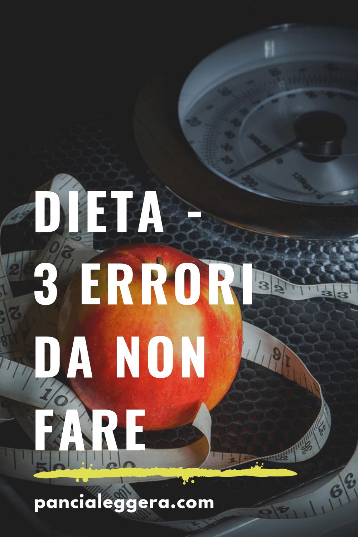 Come NON fare dieta – i 3 errori più comuni di chi vuole dimagrire