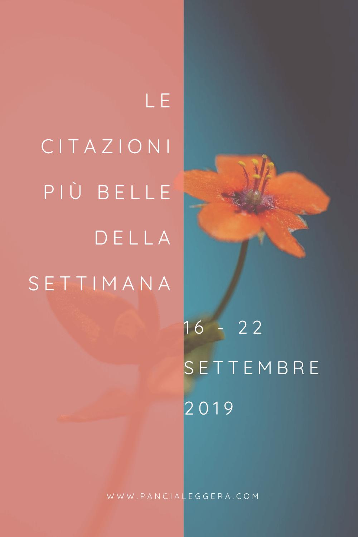 Le citazioni più belle della settimana 16-22 settembre 2019