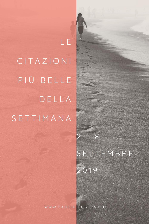 Frasi, aforismi e citazioni più belle della settimana 2 – 8 settembre 2019