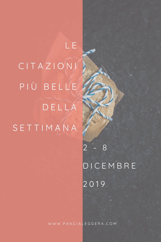 Frasi, aforismi e citazioni più belle della settimana 2 – 8 dicembre 2019