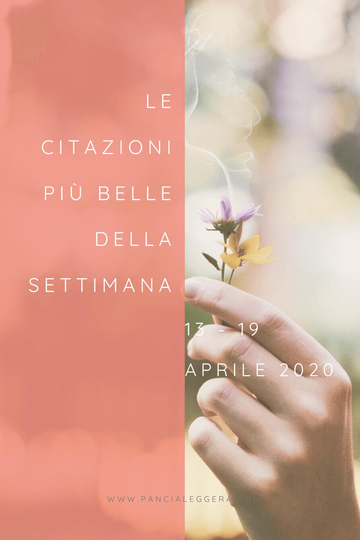 le-citazioni-più-belle-della-settimana-13-19-aprile-2020