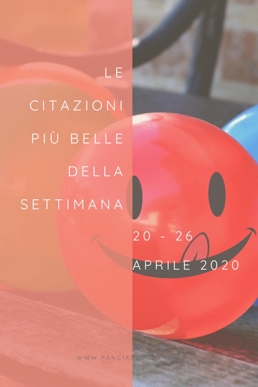 Frasi, aforismi e citazioni più belle della settimana 20 – 26 aprile 2020