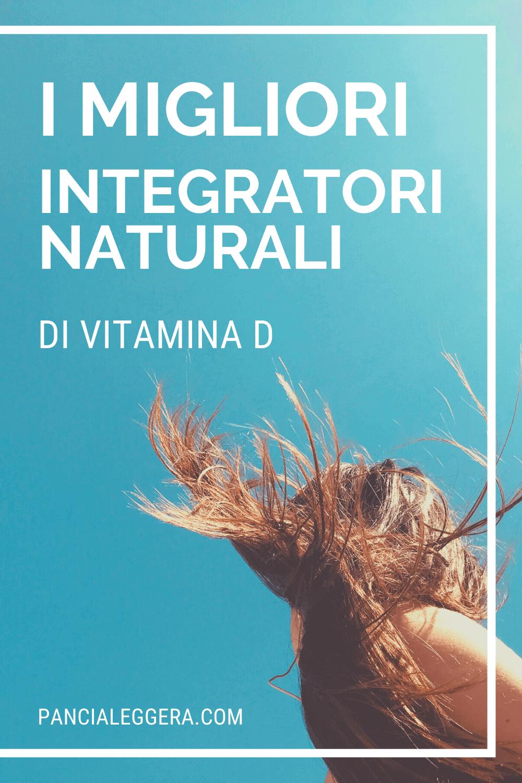 I migliori integratori naturali di vitamina D