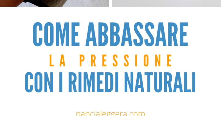 Ipertensione: i più efficaci rimedi naturali per abbassare la pressione