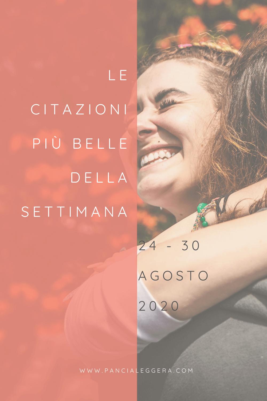 Frasi, aforismi e citazioni più belle della settimana 24 – 30 agosto 2020