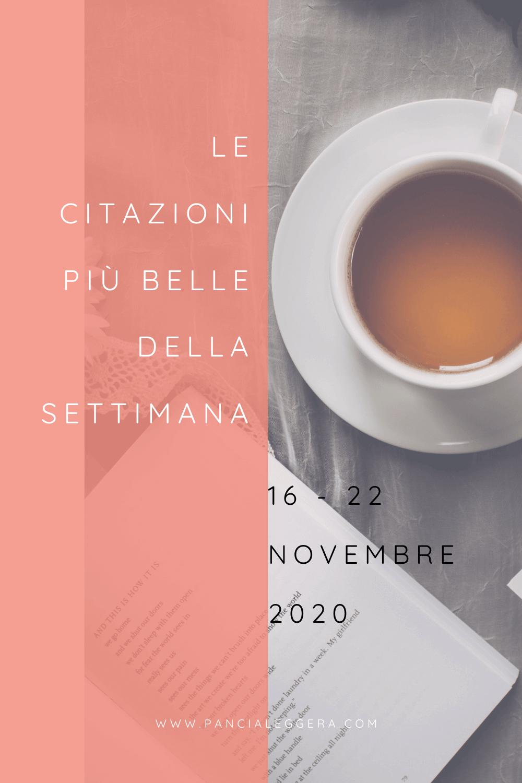 Frasi, aforismi e citazioni più belle della settimana 16 – 22 novembre 2020