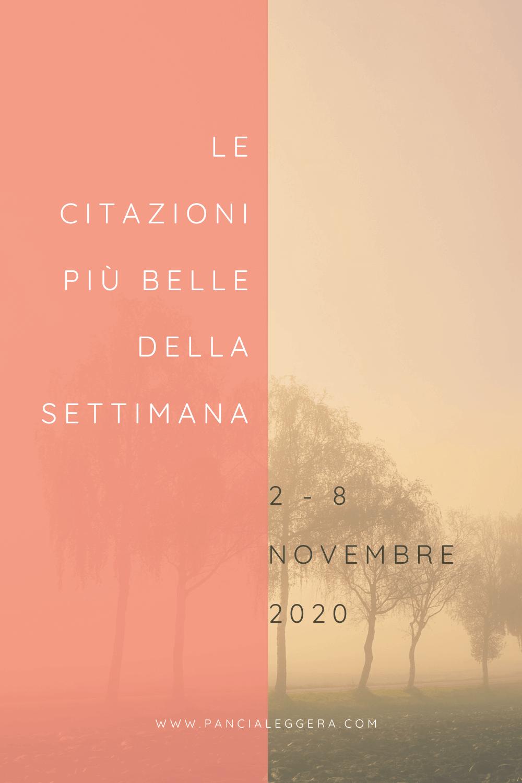 Frasi, aforismi e citazioni più belle della settimana 2 – 8 novembre 2020