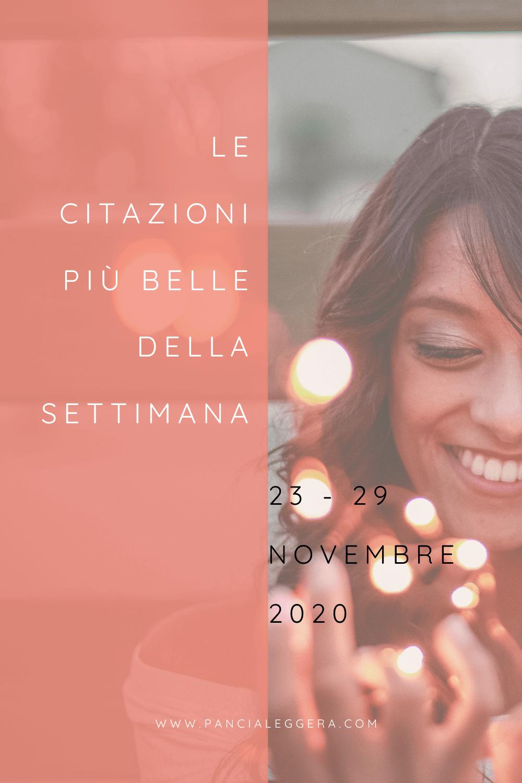 Frasi, aforismi e citazioni più belle della settimana 23 – 29 novembre 2020
