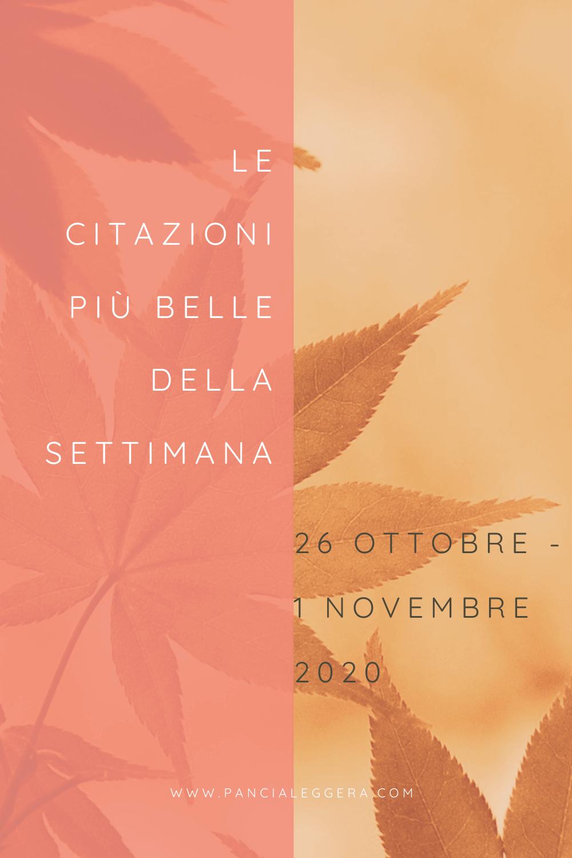 Frasi, aforismi e citazioni più belle della settimana 26 ottobre – 1 novembre 2020