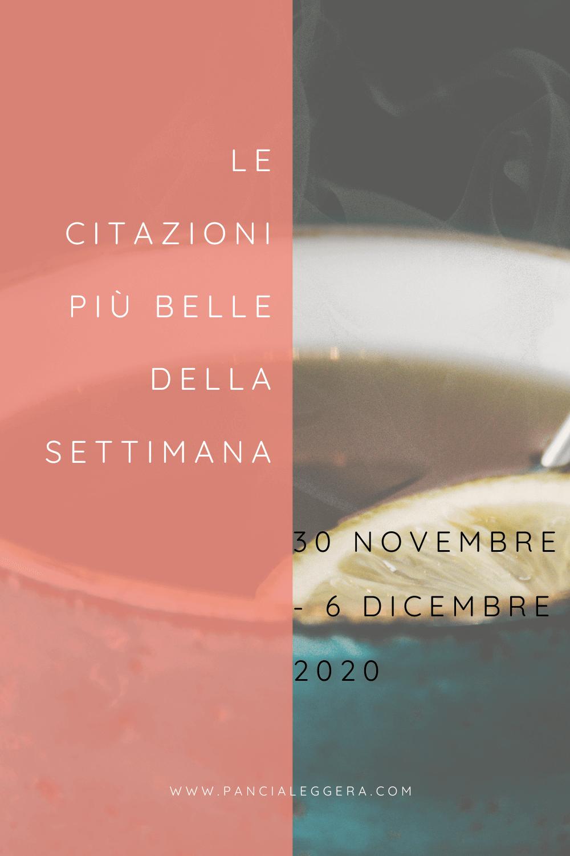 Frasi, aforismi e citazioni più belle della settimana 30 novembre – 6 dicembre 2020